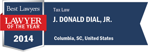 J. Donald Dial, Jr. has earned a Lawyer of the Year award for 2014!