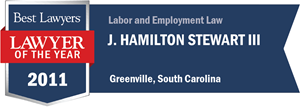 J. Hamilton Stewart III has earned a Lawyer of the Year award for 2011!