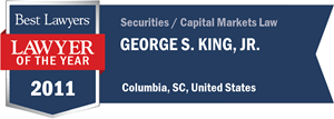 George S. King, Jr. has earned a Lawyer of the Year award for 2011!