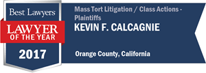 Kevin F. Calcagnie has earned a Lawyer of the Year award for 2017!
