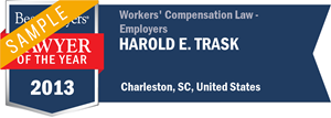 Harold E. Trask has earned a Lawyer of the Year award for 2013!