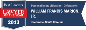 William Francis Marion, Jr. has earned a Lawyer of the Year award for 2013!