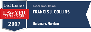 Francis J. Collins has earned a Lawyer of the Year award for 2017!