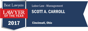 Scott A. Carroll has earned a Lawyer of the Year award for 2017!