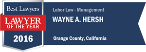 Wayne A. Hersh has earned a Lawyer of the Year award for 2016!