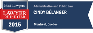 Cindy Bélanger has earned a Lawyer of the Year award for 2015!