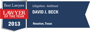 David J. Beck has earned a Lawyer of the Year award for 2013!