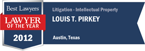Louis T. Pirkey has earned a Lawyer of the Year award for 2012!
