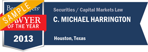 C. Michael Harrington has earned a Lawyer of the Year award for 2013!