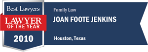 Joan Foote Jenkins has earned a Lawyer of the Year award for 2010!