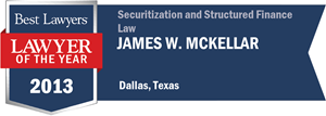 James W. McKellar has earned a Lawyer of the Year award for 2013!
