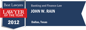 John W. Rain has earned a Lawyer of the Year award for 2012!