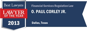 O. Paul Corley, Jr. has earned a Lawyer of the Year award for 2013!