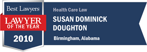 Susan Dominick Doughton has earned a Lawyer of the Year award for 2010!