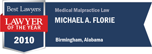 Michael A. Florie has earned a Lawyer of the Year award for 2010!