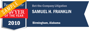 Samuel H. Franklin has earned a Lawyer of the Year award for 2010!