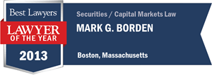 Mark G. Borden has earned a Lawyer of the Year award for 2013!