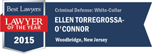 Ellen Torregrossa-O'Connor has earned a Lawyer of the Year award for 2015!