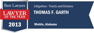 Thomas F. Garth has earned a Lawyer of the Year award for 2013!