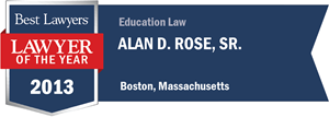 Alan D. Rose, Sr. has earned a Lawyer of the Year award for 2013!