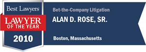 Alan D. Rose, Sr. has earned a Lawyer of the Year award for 2010!