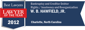 W. B. Hawfield, Jr. has earned a Lawyer of the Year award for 2012!