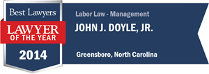 John J. Doyle, Jr. has earned a Lawyer of the Year award for 2014!