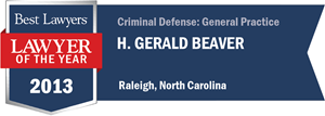 H. Gerald Beaver has earned a Lawyer of the Year award for 2013!