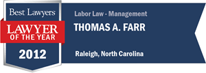 Thomas A. Farr has earned a Lawyer of the Year award for 2012!