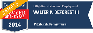 Walter P. DeForest III has earned a Lawyer of the Year award for 2014!