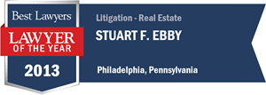 Stuart F. Ebby has earned a Lawyer of the Year award for 2013!