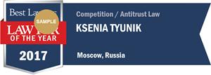 Ksenia Tyunik has earned a Lawyer of the Year award for 2017!