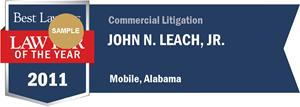 John N. Leach, Jr. has earned a Lawyer of the Year award for 2011!