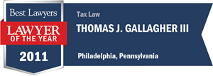 Thomas J. Gallagher III has earned a Lawyer of the Year award for 2011!