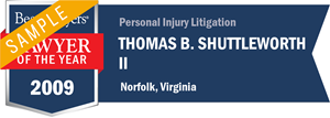 Thomas B. Shuttleworth II has earned a Lawyer of the Year award for 2009!