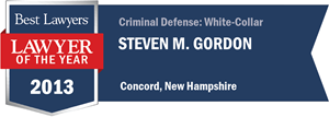 Steven M. Gordon has earned a Lawyer of the Year award for 2013!