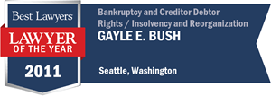 Gayle E. Bush has earned a Lawyer of the Year award for 2011!