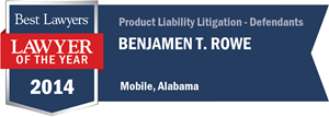 Benjamen T. Rowe has earned a Lawyer of the Year award for 2014!