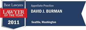 David J. Burman has earned a Lawyer of the Year award for 2011!