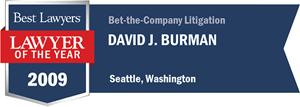 David J. Burman has earned a Lawyer of the Year award for 2009!