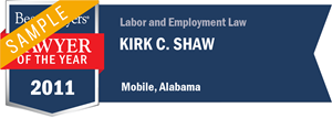 Kirk C. Shaw has earned a Lawyer of the Year award for 2011!