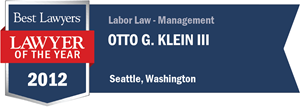Otto G. Klein III has earned a Lawyer of the Year award for 2012!