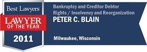 Peter C. Blain has earned a Lawyer of the Year award for 2011!