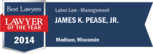 James K. Pease, Jr. has earned a Lawyer of the Year award for 2014!