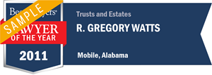 R. Gregory Watts has earned a Lawyer of the Year award for 2011!