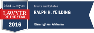 Ralph H. Yeilding has earned a Lawyer of the Year award for 2016!