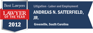 Andreas N. Satterfield, Jr. has earned a Lawyer of the Year award for 2012!