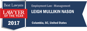 Leigh Mullikin Nason has earned a Lawyer of the Year award for 2017!