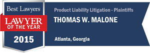Thomas W. Malone has earned a Lawyer of the Year award for 2015!