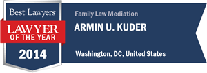 Armin U. Kuder has earned a Lawyer of the Year award for 2014!